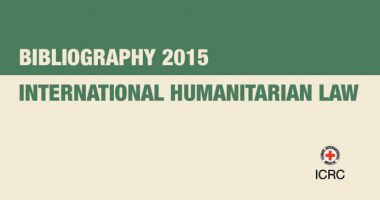 Droit international humanitaire : Bibliographie 2015