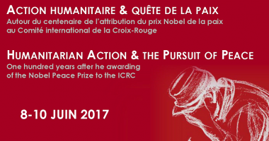 "Symposium ""Humanitarian Action and the Poursuit of Peace"" : 8-10 June 2017"