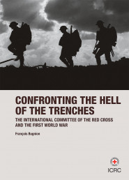 Cover of François Bugnion, Confronting the hell of the trenches (2018)