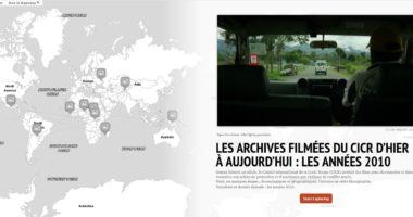 Les archives filmées du CICR d'hier à aujourd'hui : les années 2010