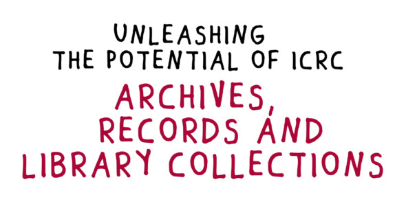 Discover ICRC's Strategy on its Archives, Records and Library Collections