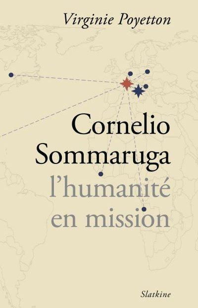 «L'Humanité en mission», la biographie de Cornelio Sommaruga, ancien président du CICR vient de paraître