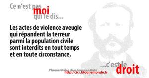 Les actes de violence aveugle qui répandent la terreur parmi la population civile sont interdits en tout temps et en toute circonstance.