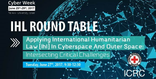 CyberWeek 2017: Round Table on IHL, Cyberspace and Outer Space