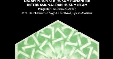 Perlindungan Korban Konflik Bersenjata dalam Perspektif Hukum Humaniter Internasional dan Hukum Islam