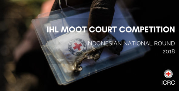 The 2018 Indonesian Round of the IHL Moot Court Competition