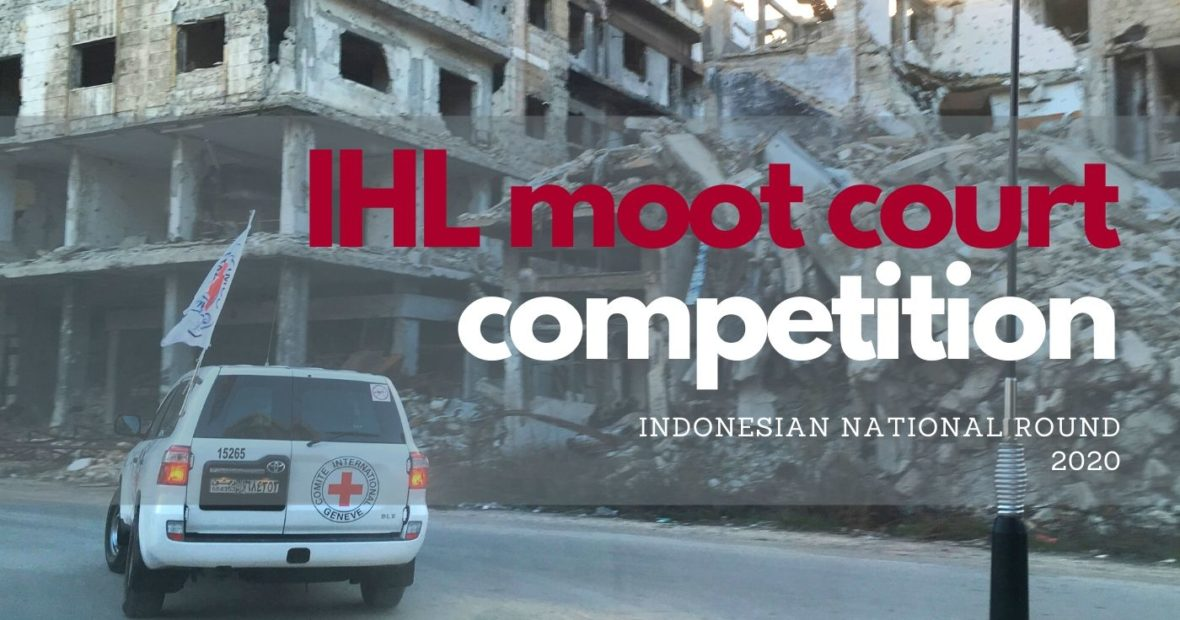 The 2020 Indonesian Round of the IHL Moot Court Competition