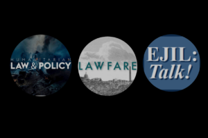 Joint blog series - blog posts by some of the participants in the workshop will be published on the ICRC Humanitarian Law & Policy Blog, EJIL Talk! and Lawfare.