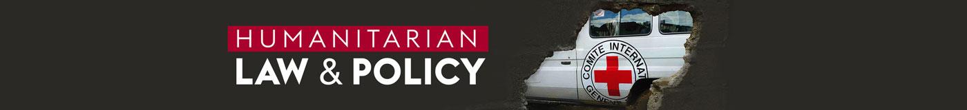 Humanitarian Law & Policy Blog
