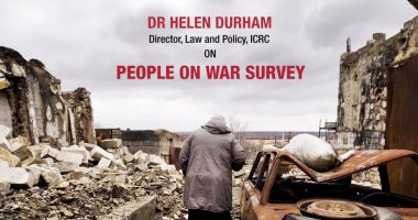 Those Affected by Armed Conflict Still have Faith in IHL – Helen Durham on 'People on War' Survey