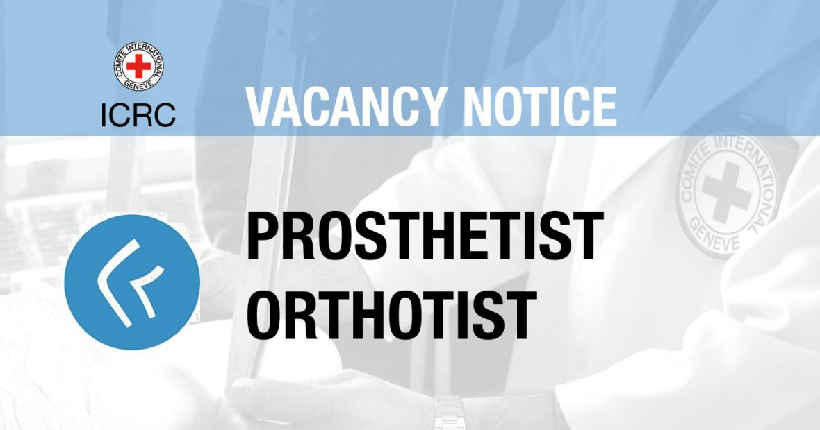 Vacancy Notice for Prosthetist and Orthotist