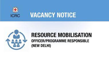 Vacancy Notice for Resource Mobilisation Officer/Programme Responsible – New Delhi
