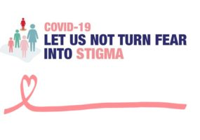 COVID-19: Let Us Not Turn Fear Into Stigma
